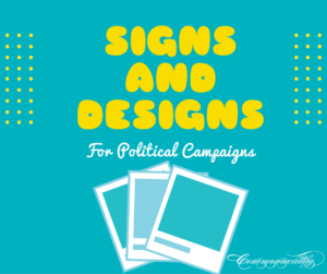 signs and designs for political campaigns